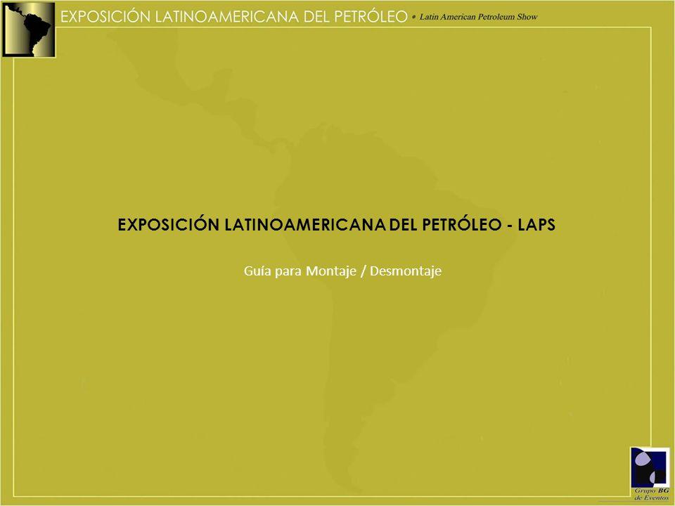 EXPOSICIÓN LATINOAMERICANA DEL PETRÓLEO - LAPS Guía para Montaje / Desmontaje
