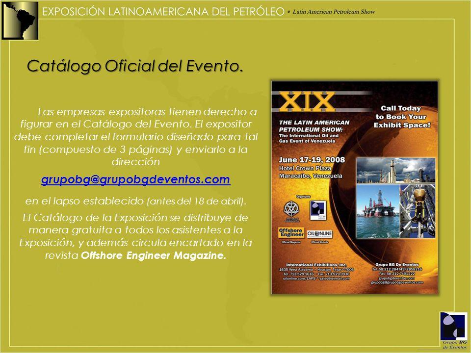 Catálogo Oficial del Evento. Las empresas expositoras tienen derecho a figurar en el Catálogo del Evento. El expositor debe completar el formulario di