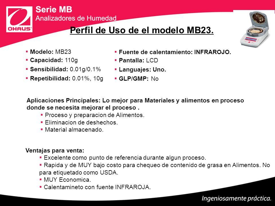 Modelo: MB23 Capacidad: 110g Sensibilidad: 0.01g/0.1% Repetibilidad: 0.01%, 10g Fuente de calentamiento: INFRAROJO. Pantalla: LCD Languajes: Uno. GLP/