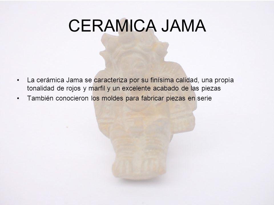 La cerámica Jama se caracteriza por su finísima calidad, una propia tonalidad de rojos y marfil y un excelente acabado de las piezas También conociero