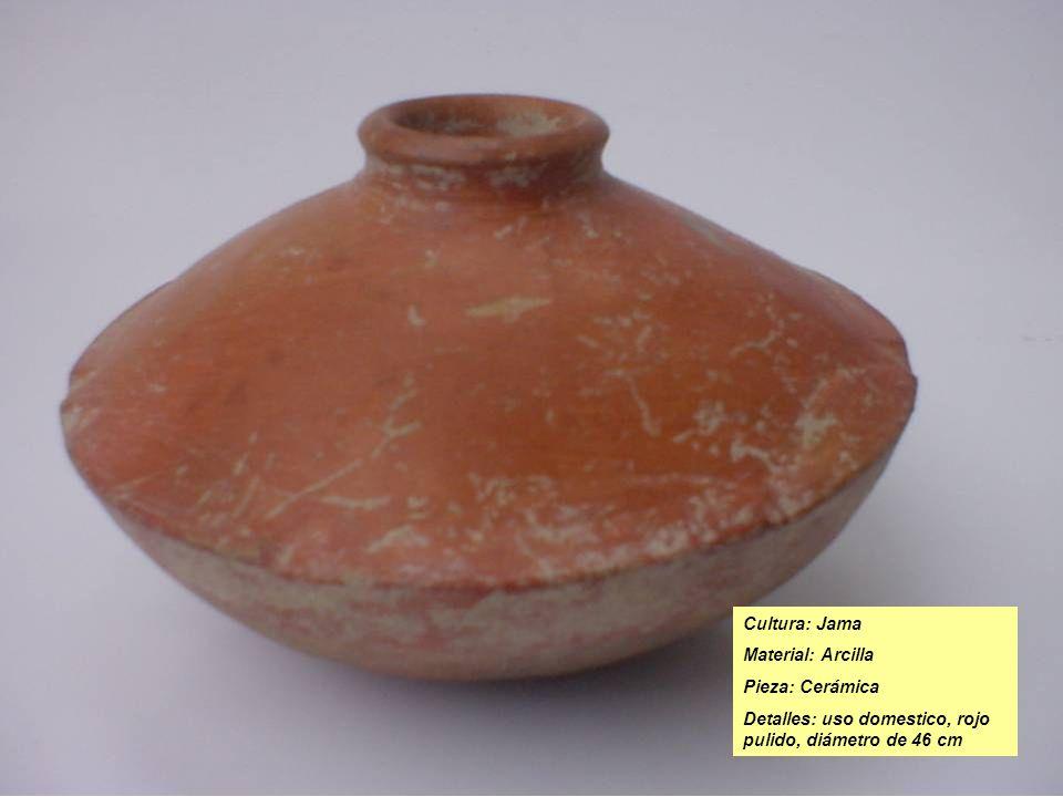 Cultura: Jama Material: Arcilla Pieza: Cerámica Detalles: uso domestico, rojo pulido, diámetro de 46 cm
