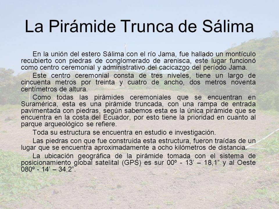En la unión del estero Sálima con el río Jama, fue hallado un montículo recubierto con piedras de conglomerado de arenisca, este lugar funcionó como c
