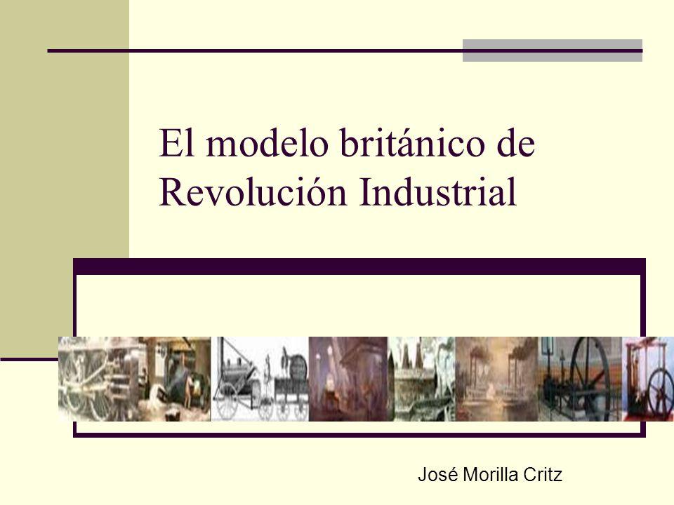 El modelo británico de Revolución Industrial José Morilla Critz