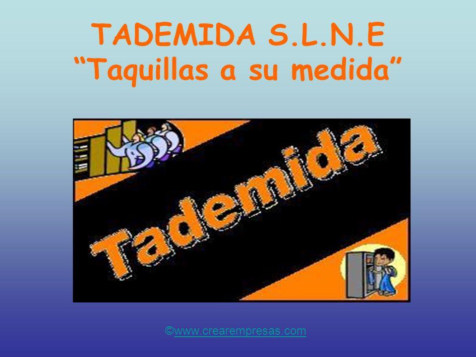TADEMIDA S.L.N.E Taquillas a su medida ©www.crearempresas.comwww.crearempresas.com