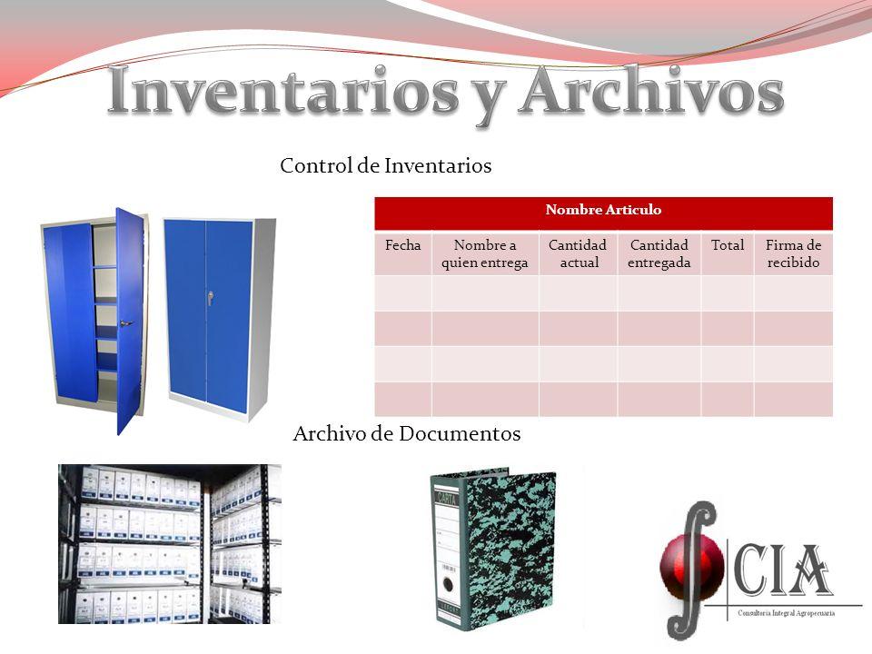 Nombre Articulo FechaNombre a quien entrega Cantidad actual Cantidad entregada TotalFirma de recibido Archivo de Documentos Control de Inventarios