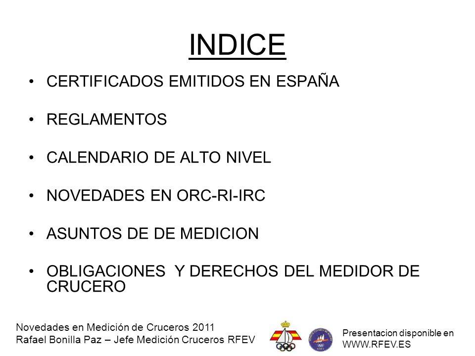 EMISION DE CERTIFICADOS Novedades en Medición de Cruceros 2011 Rafael Bonilla Paz – Jefe Medición Cruceros RFEV Presentacion disponible en WWW.RFEV.ES