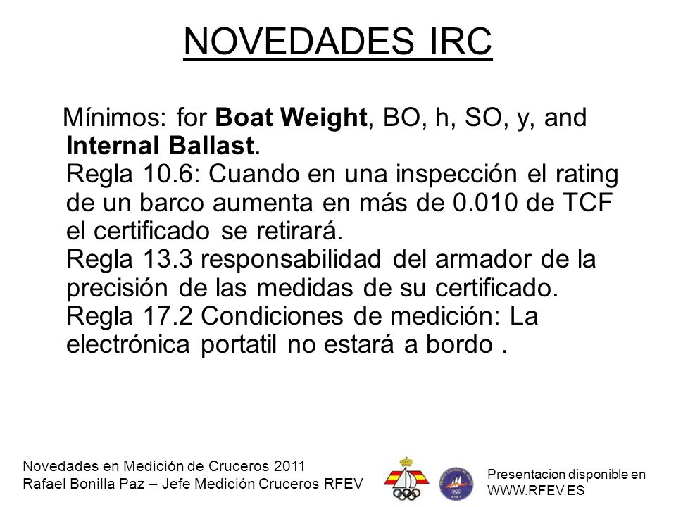 Mínimos: for Boat Weight, BO, h, SO, y, and Internal Ballast. Regla 10.6: Cuando en una inspección el rating de un barco aumenta en más de 0.010 de TC