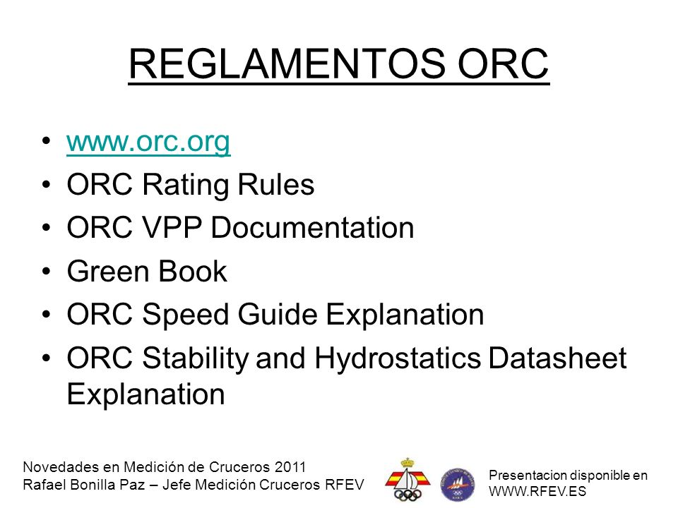 REGLAMENTOS ORC www.orc.org ORC Rating Rules ORC VPP Documentation Green Book ORC Speed Guide Explanation ORC Stability and Hydrostatics Datasheet Exp