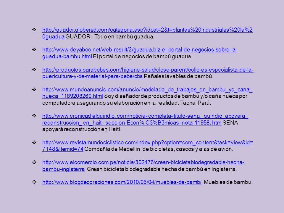 http://guador.globered.com/categoria.asp?idcat=2&t=plantas%20industriales%20la%2 0guadua GUADOR - Todo en bambú guadua.