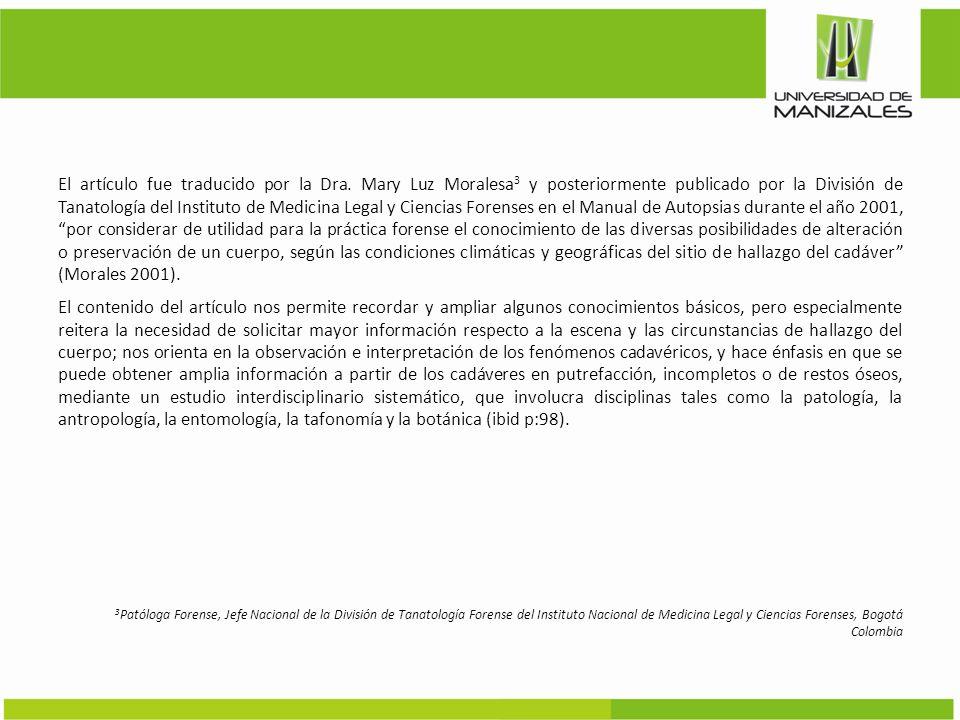 El artículo fue traducido por la Dra. Mary Luz Moralesa 3 y posteriormente publicado por la División de Tanatología del Instituto de Medicina Legal y