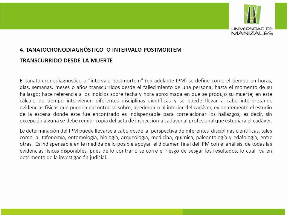 4. TANATOCRONODIAGNÓSTICO O INTERVALO POSTMORTEM TRANSCURRIDO DESDE LA MUERTE El tanato-cronodiagnóstico o