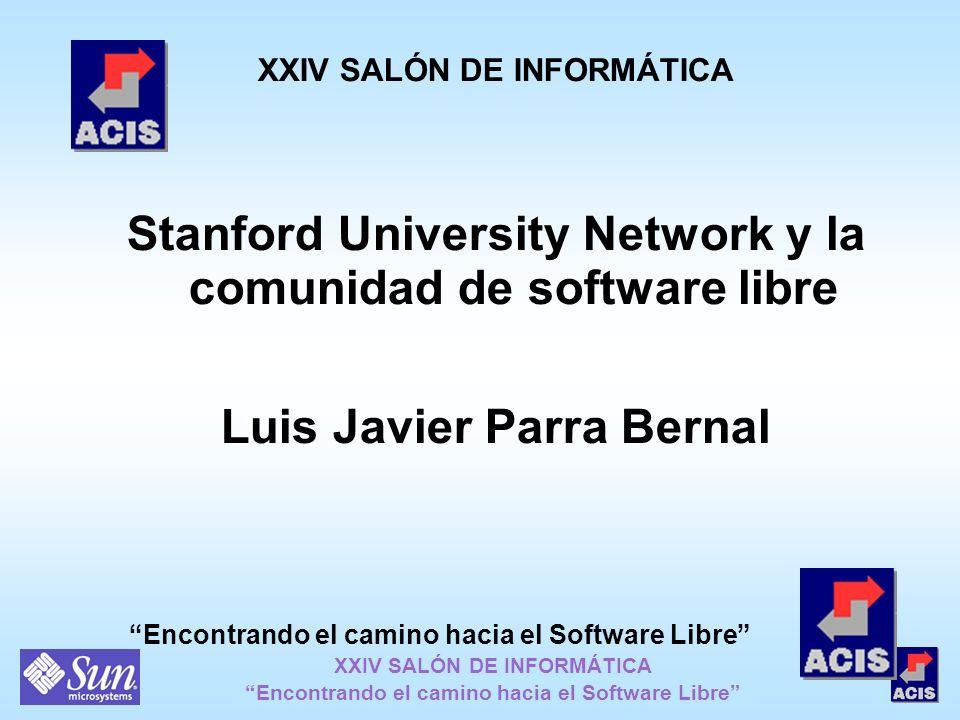 XXIV SALÓN DE INFORMÁTICA Encontrando el camino hacia el Software Libre Encontrando el camino hacia el Software Libre XXIV SALÓN DE INFORMÁTICA Stanfo