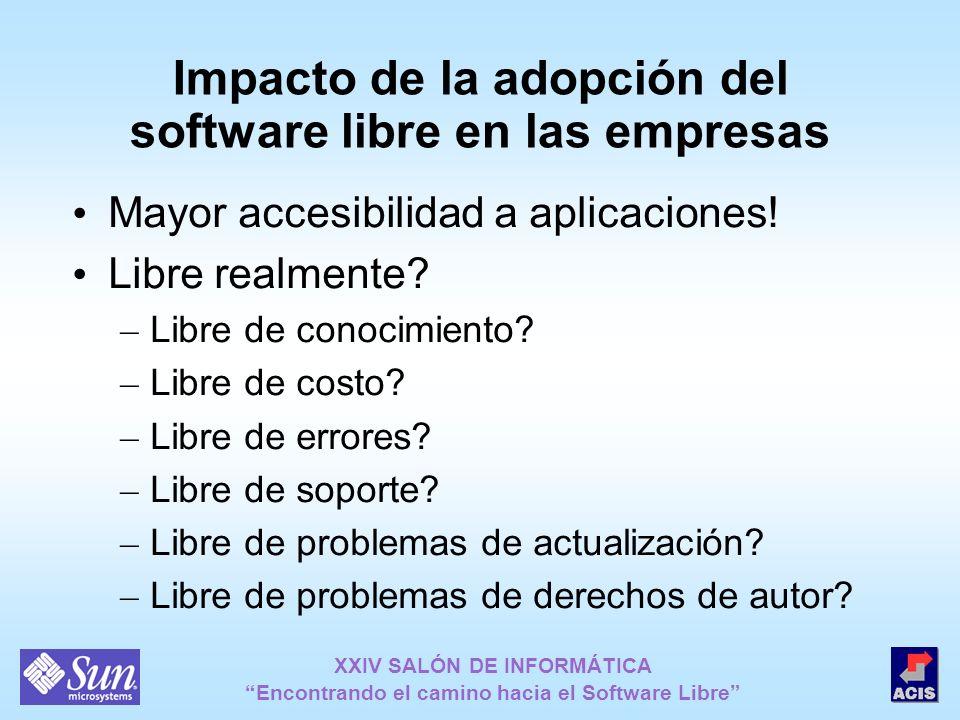 XXIV SALÓN DE INFORMÁTICA Encontrando el camino hacia el Software Libre Impacto de la adopción del software libre en las empresas Mayor accesibilidad