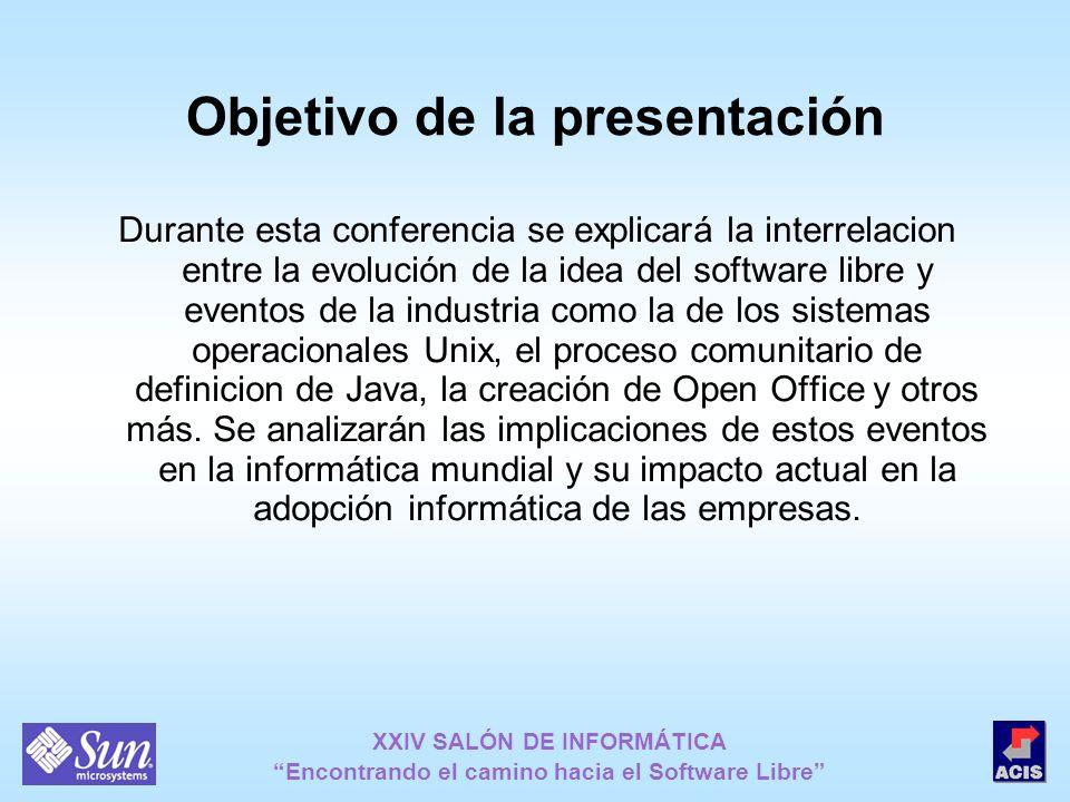 XXIV SALÓN DE INFORMÁTICA Encontrando el camino hacia el Software Libre Temas a tratar La evolución hacia la idea del software libre Eventos de la industria hacia esa idea de apertura Impacto de la adopción del software libre en las empresas Principales implicaciones de esta tendencia
