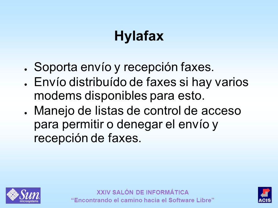 Hylafax Soporta envío y recepción faxes. Envío distribuído de faxes si hay varios modems disponibles para esto. Manejo de listas de control de acceso