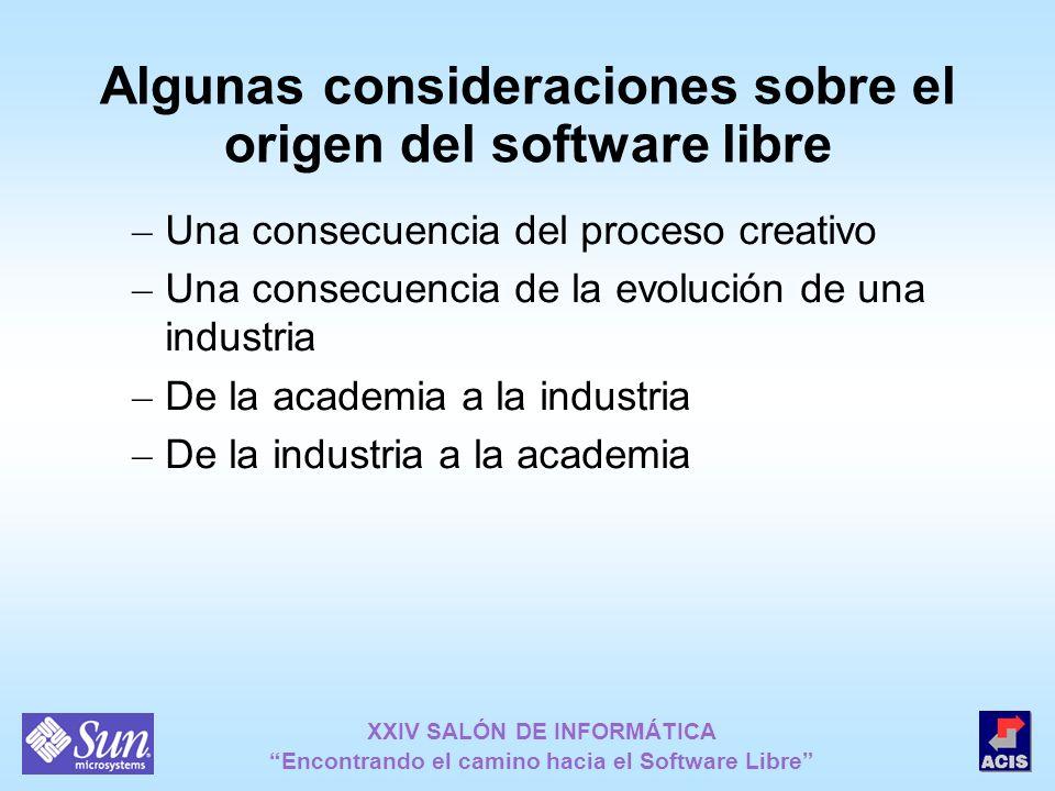 XXIV SALÓN DE INFORMÁTICA Encontrando el camino hacia el Software Libre Algunas consideraciones sobre el origen del software libre – Una consecuencia