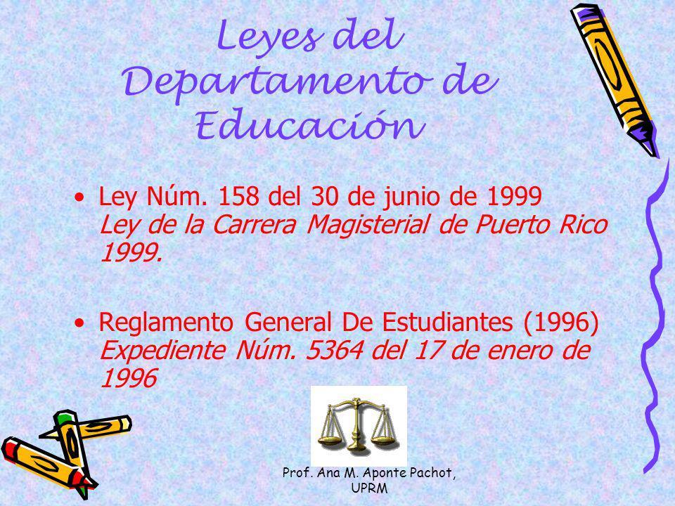 Prof. Ana M. Aponte Pachot, UPRM Leyes del Departamento de Educación Ley Núm. 158 del 30 de junio de 1999 Ley de la Carrera Magisterial de Puerto Rico