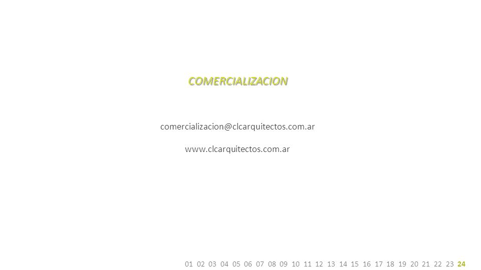 COMERCIALIZACION 15 60 95 21 30 comercializacion@clcarquitectos.com.ar www.clcarquitectos.com.ar 01 02 03 04 05 06 07 08 09 10 11 12 13 14 15 16 17 18 19 20 21 22 23 24