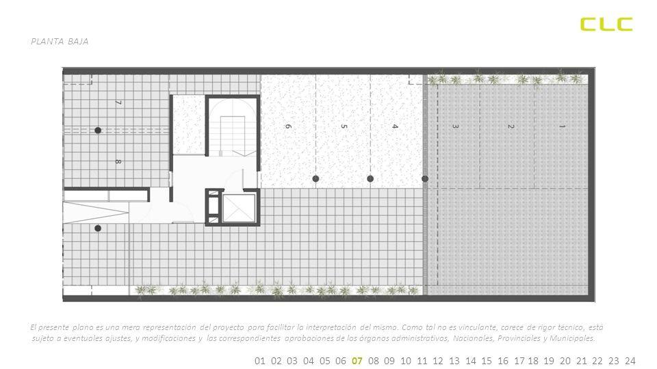 PLANTA BAJA 01 02 03 04 05 06 07 08 09 10 11 12 13 14 15 16 17 18 19 20 21 22 23 24 El presente plano es una mera representación del proyecto para facilitar la interpretación del mismo.