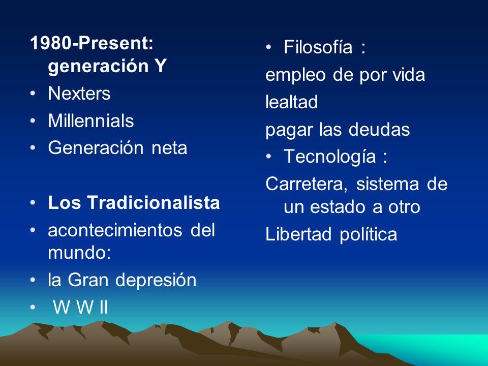 ¡Generalizaciones a continuación! Nacidos en 1922-1946 Edad Madura Los Veteranos Los Tradicionalista La Generación Silenciosa Nacidos en 1946-1960 Los