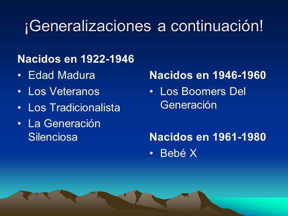¡Generalizaciones a continuación.