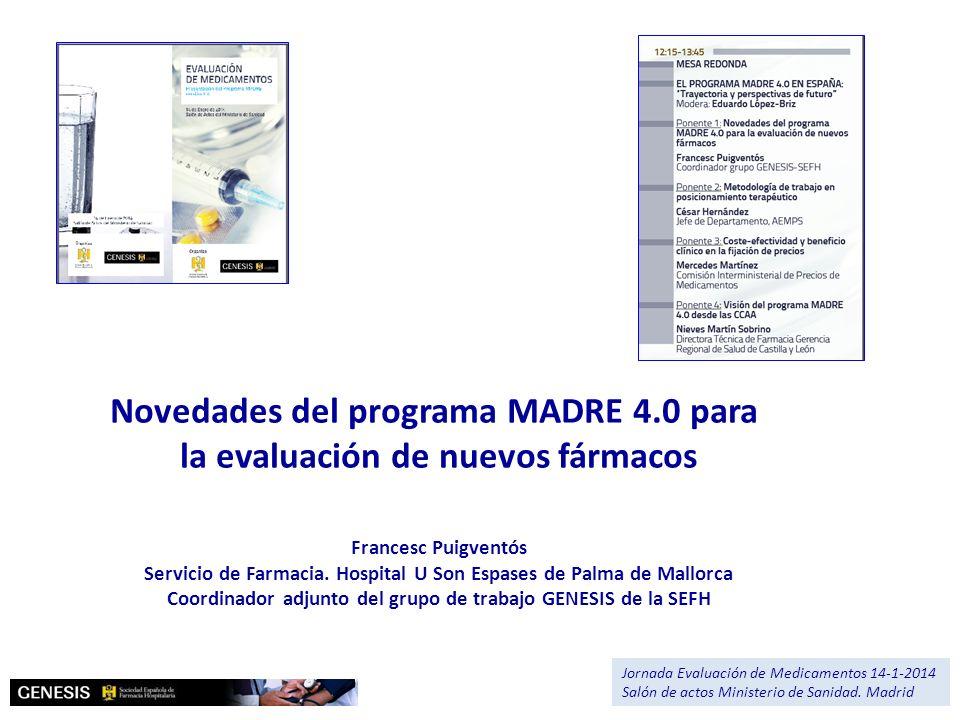 MADRE 4.0 Principales aportaciones metodológicas y conceptuales Mejorar el contexto de la decisión (enfermedad, tratamiento actual) 1 Jornada Evaluación de Medicamentos 14-1-2014 Salón de actos Ministerio de Sanidad.