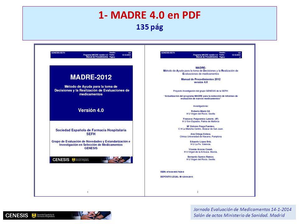 1- MADRE 4.0 en PDF 135 pág Jornada Evaluación de Medicamentos 14-1-2014 Salón de actos Ministerio de Sanidad. Madrid