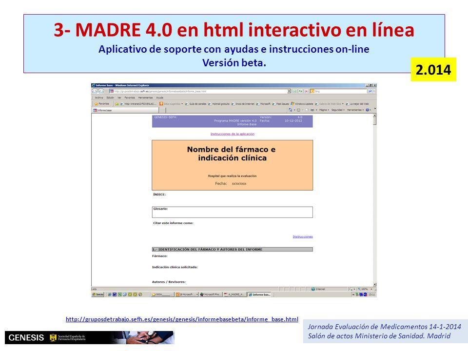 http://gruposdetrabajo.sefh.es/genesis/genesis/informebasebeta/informe_base.html 3- MADRE 4.0 en html interactivo en línea Aplicativo de soporte con a