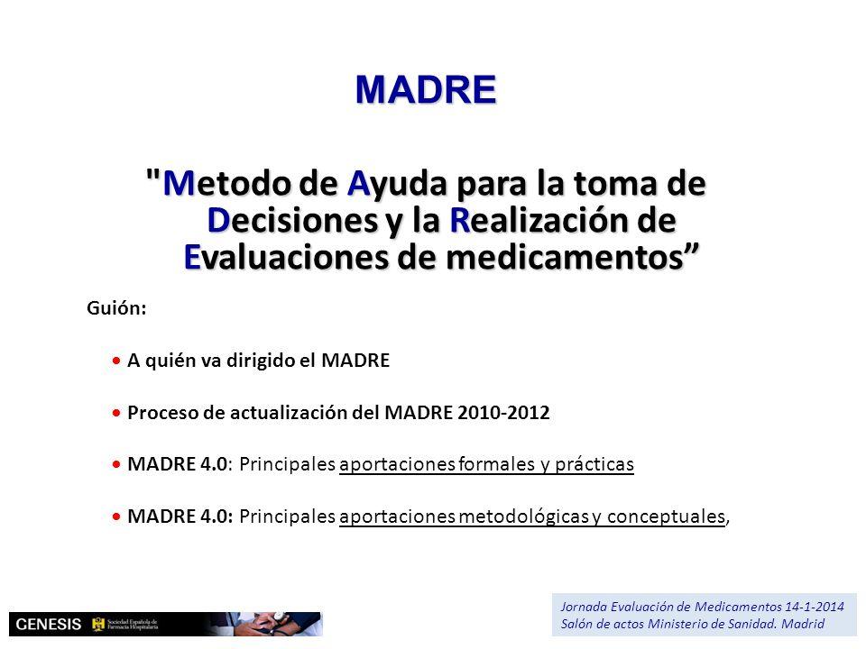 Renovación del MADRE 1.-IDENTIFICACIÓN DEL FÁRMACO Y AUTORES DEL INFORME, 32 2.-SOLICITUD Y DATOS DEL PROCESO DE EVALUACION, 34 3.- AREA DESCRIPTIVA DEL MEDICAMENTO Y DEL PROBLEMA DE SALUD, 35 3.1 Área descriptiva del medicamento, 3.2 Área descriptiva del problema de salud, 3.2.a Descripción estructurada del problema de salud, 3.2.b Tratamiento actual de la enfermedad: evidencias, 3.3 Características comparadas con otros medicamentos con la misma indicación disponibles en el Hospital, 3.4.