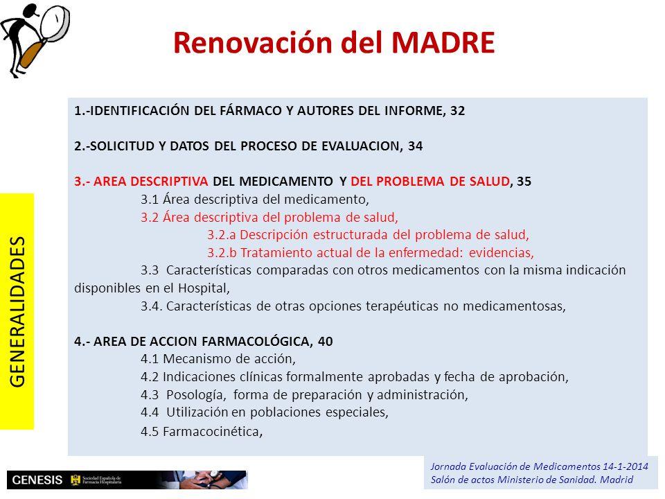 Renovación del MADRE 1.-IDENTIFICACIÓN DEL FÁRMACO Y AUTORES DEL INFORME, 32 2.-SOLICITUD Y DATOS DEL PROCESO DE EVALUACION, 34 3.- AREA DESCRIPTIVA D