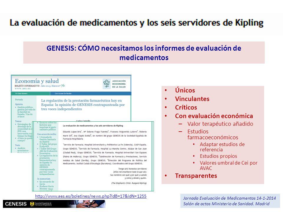 GENESIS: CÓMO necesitamos los informes de evaluación de medicamentos Únicos Vinculantes Críticos Con evaluación económica – Valor terapéutico añadido