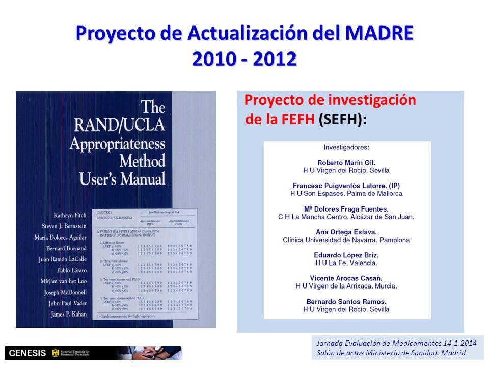 375 propuestas para la Lista de escenarios MATERIAL Y METODO: RAND/UCLA Proyecto de Actualización del MADRE 2010 - 2012 Jornada Evaluación de Medicamentos 14-1-2014 Salón de actos Ministerio de Sanidad.