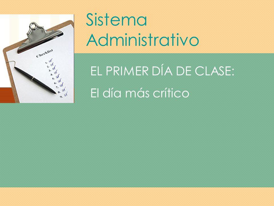 Sistema Administrativo DURANTE TODO EL AÑO: Mantener la cooperación a través de la consistencia.