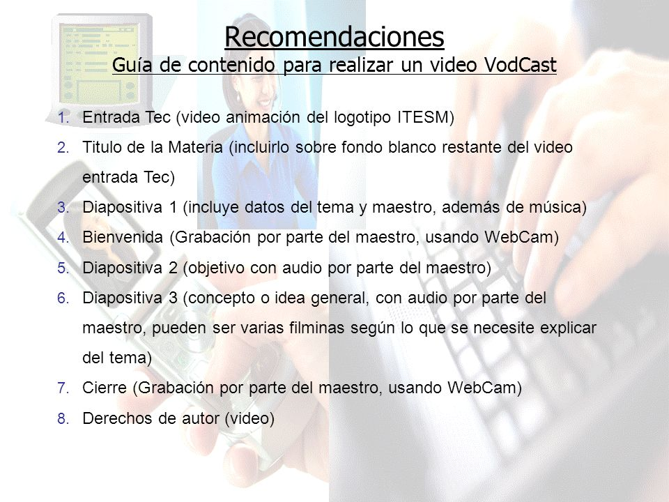 Recomendaciones Gu í a de contenido para realizar un video VodCast 1.