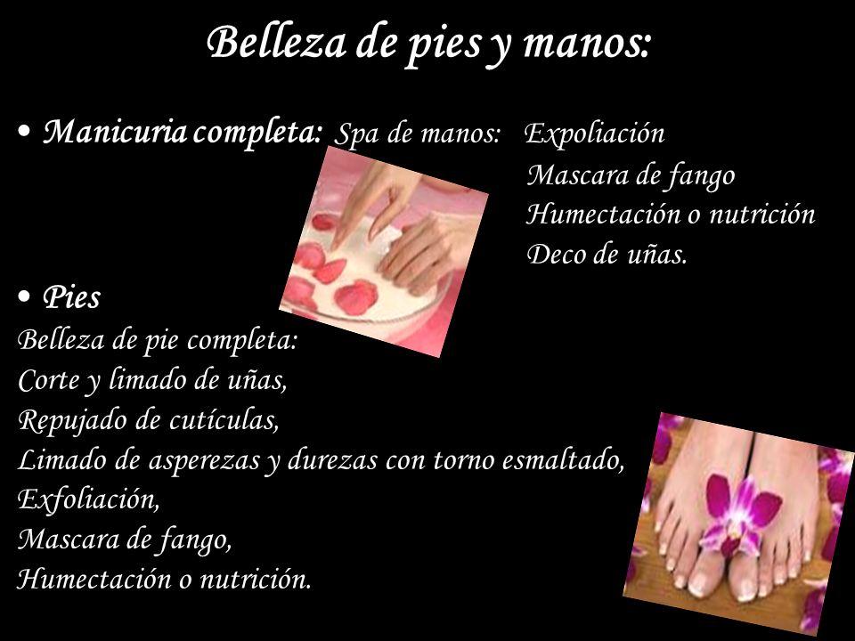 Belleza de pies y manos: Manicuria completa: Spa de manos: Expoliación Mascara de fango Humectación o nutrición Deco de uñas. Pies Belleza de pie comp
