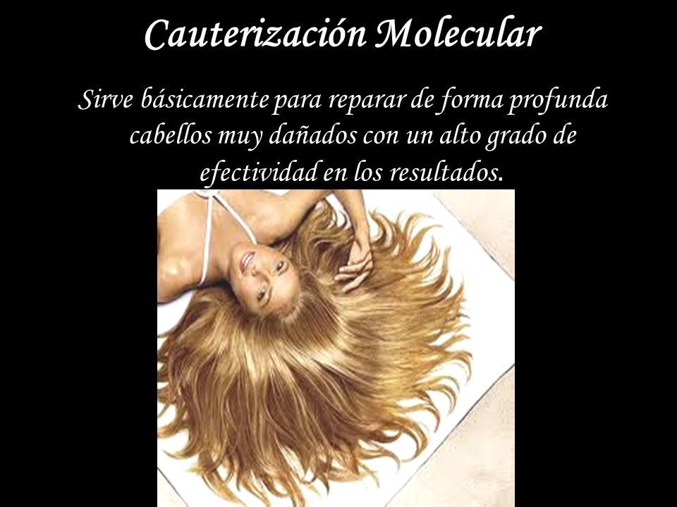 Cauterización Molecular Sirve básicamente para reparar de forma profunda cabellos muy dañados con un alto grado de efectividad en los resultados.