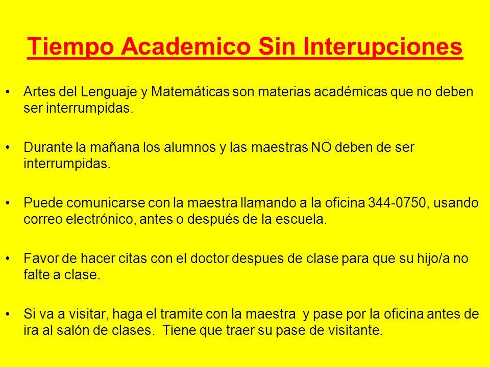 Tiempo Academico Sin Interupciones Artes del Lenguaje y Matemáticas son materias académicas que no deben ser interrumpidas. Durante la mañana los alum