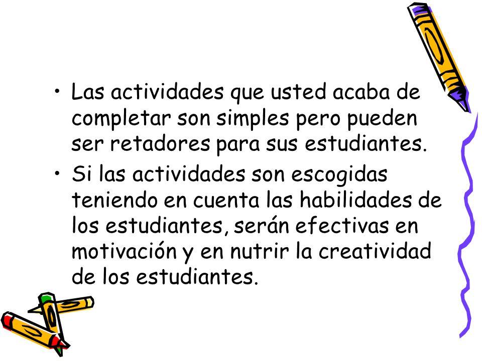 Las actividades que usted acaba de completar son simples pero pueden ser retadores para sus estudiantes.