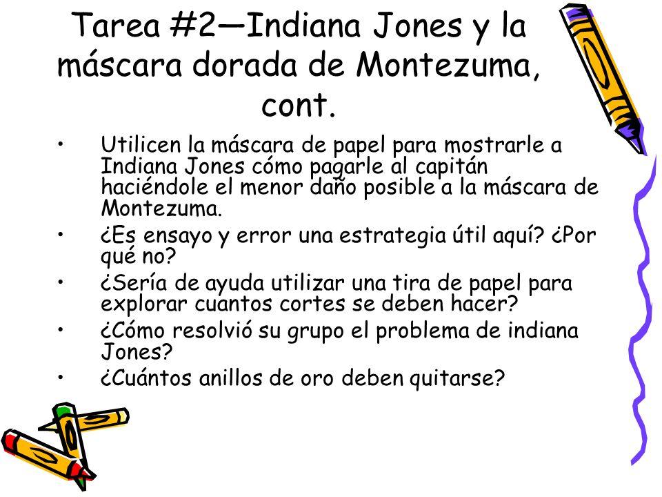 Tarea #2Indiana Jones y la máscara dorada de Montezuma, cont.