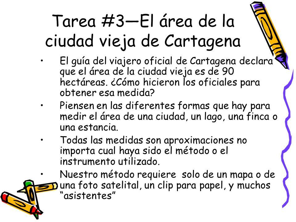 Tarea #3El área de la ciudad vieja de Cartagena El guía del viajero oficial de Cartagena declara que el área de la ciudad vieja es de 90 hectáreas.