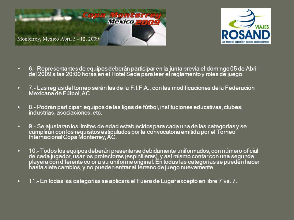 Reglamento 1.- Los equipos al llegar a su Hotel oficial, se les recomendará a todos los jugadores y/o entrenadores pasar a las oficinas de Copa Monterrey, ubicadas en el gran salón Ancira en el Hotel Sede Radisson Plaza Gran Hotel Ancira ubicado en Hidalgo y Escobedo.
