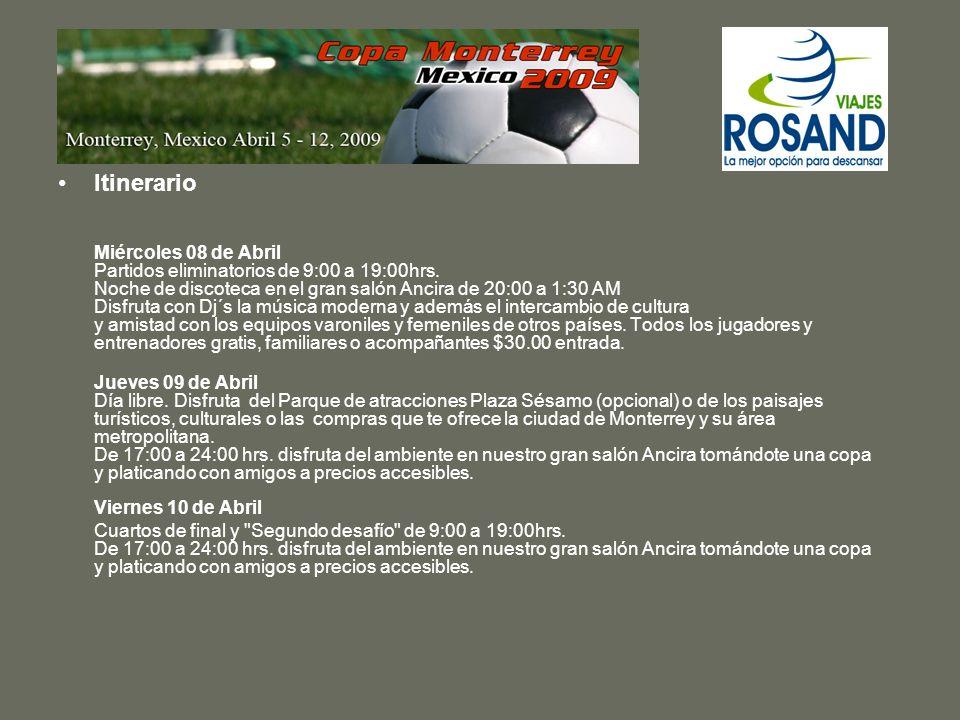 Itinerario Sábado 04 Abril (solo paquete hotel Radisson y Garden Inn) Salida del aeropuerto Internacional Juan Santamaría con destino a Monterrey vía Mexicana recepción en el aeropuerto y traslado al hotel.