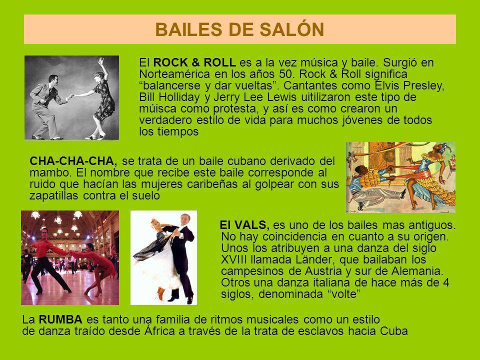 BAILES DE SALÓN El VALS, es uno de los bailes mas antiguos.