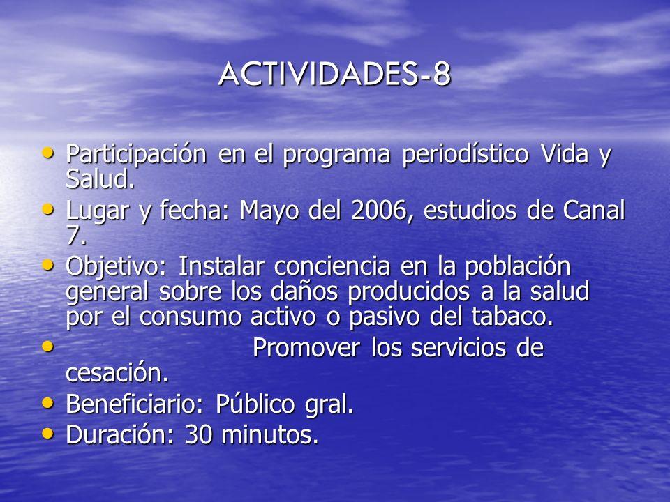 ACTIVIDADES-8 Participación en el programa periodístico Vida y Salud. Participación en el programa periodístico Vida y Salud. Lugar y fecha: Mayo del