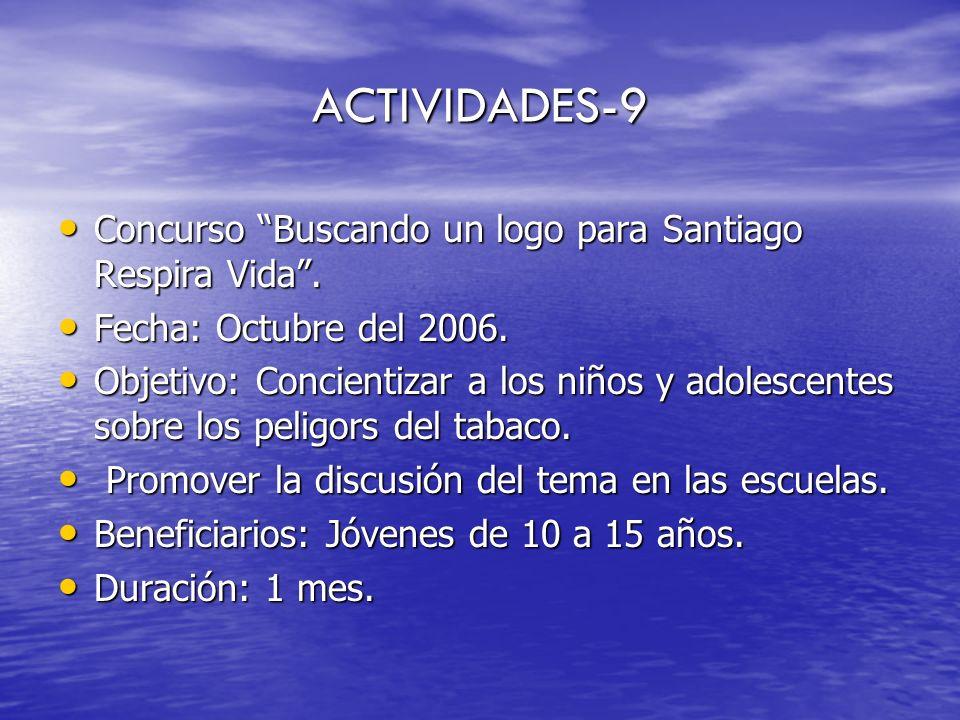 ACTIVIDADES-9 Concurso Buscando un logo para Santiago Respira Vida. Concurso Buscando un logo para Santiago Respira Vida. Fecha: Octubre del 2006. Fec