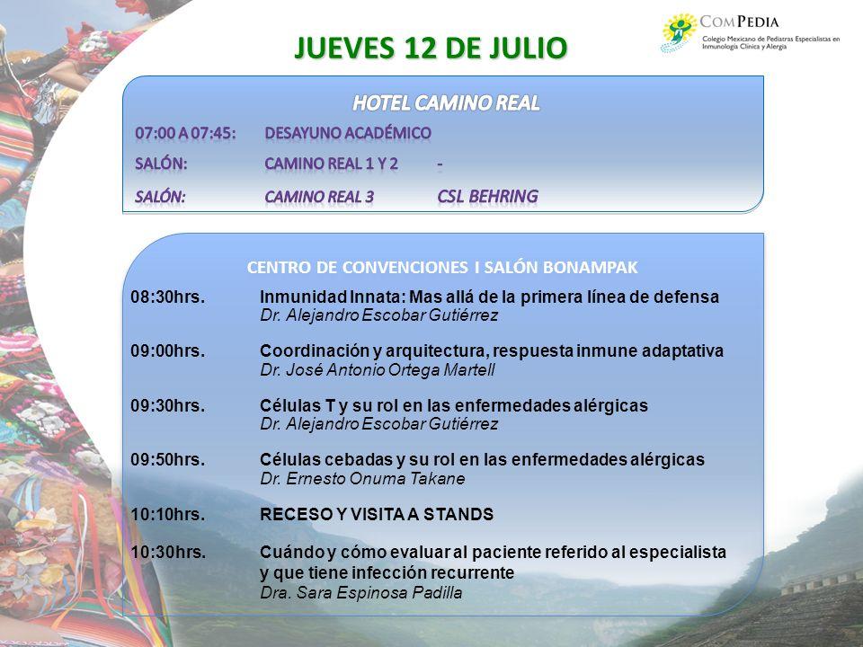 CENTRO DE CONVENCIONES I SALÓN BONAMPAK JUEVES 12 DE JULIO 08:30hrs.Inmunidad Innata: Mas allá de la primera línea de defensa Dr.