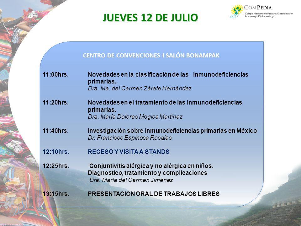 CENTRO DE CONVENCIONES I SALÓN BONAMPAK JUEVES 12 DE JULIO 11:00hrs.Novedades en la clasificación de las inmunodeficiencias primarias.