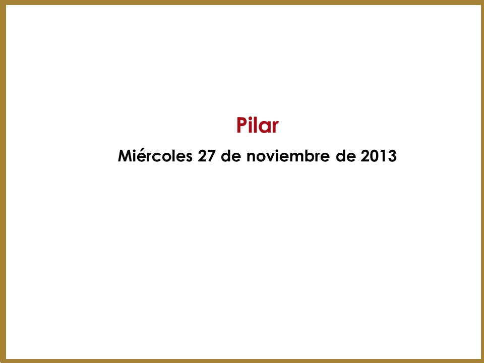 Pilar Miércoles 27 de noviembre de 2013