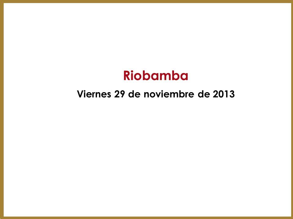Riobamba Viernes 29 de noviembre de 2013