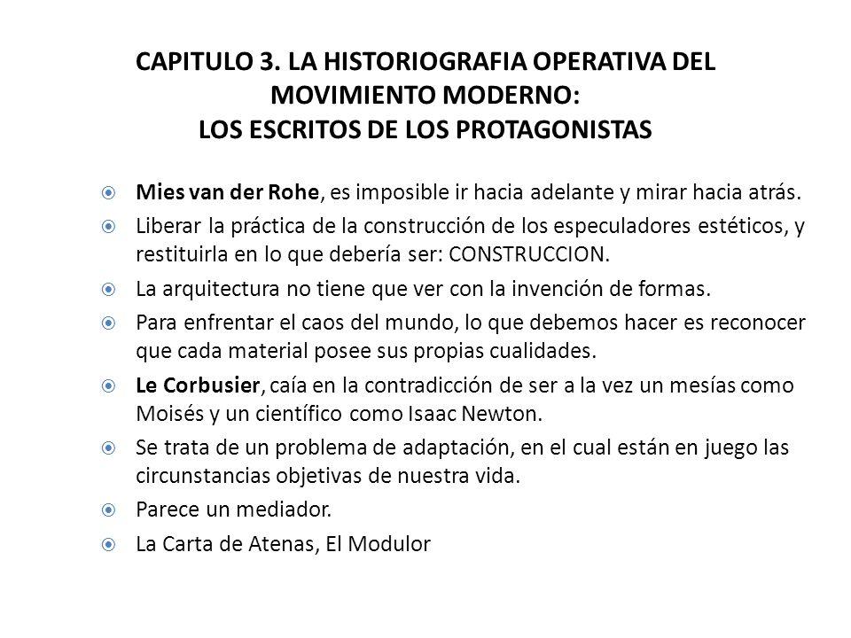 CAPITULO 3. LA HISTORIOGRAFIA OPERATIVA DEL MOVIMIENTO MODERNO: LOS ESCRITOS DE LOS PROTAGONISTAS Mies van der Rohe, es imposible ir hacia adelante y